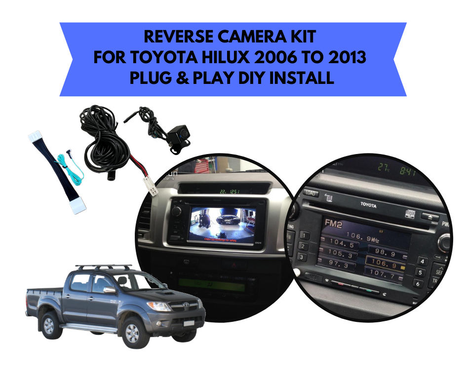 Reverse Camera Kit for Toyota Hilux Factory Stereo | 2006 to 2013 ~ Workmate, SR & SR5